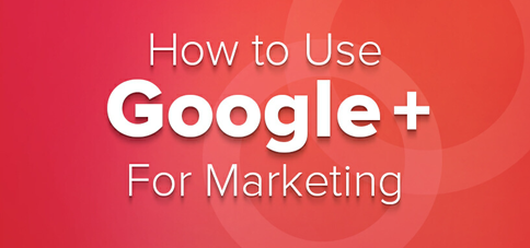Using Google+ For Marketing