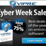 Cyber Week – Save Up to 75% on VIPRE Antivirus 2013